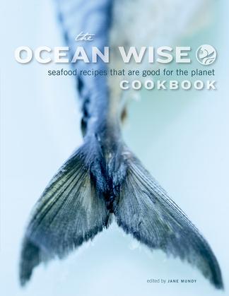 The Ocean Wise Cookbook