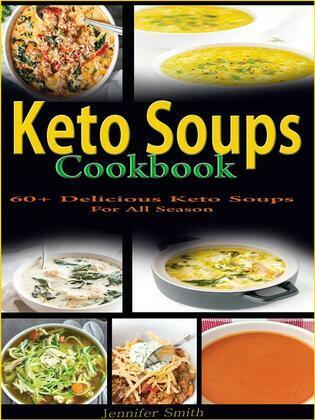 Keto Soups Cookbook