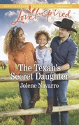 The Texan's Secret Daughter (Mills & Boon Love Inspired) (Cowboys of Diamondback Ranch, Book 1)
