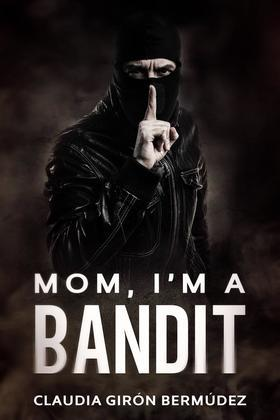 Mom, I'M A Bandit