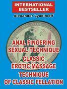 Anal Fingering Sexual Technique. Classic Erotic Massage. Technique of Classic Fellation