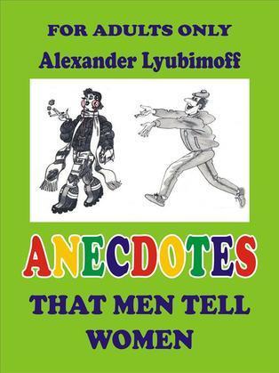 Anecdotes That Men Tell Women