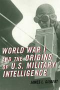 World War I and the Origins of U.S. Military Intelligence