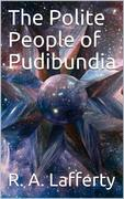 The Polite People of Pudibundia