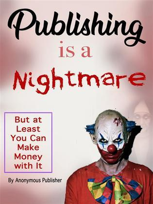 Publishing Is a Nightmare