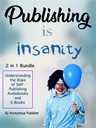 Publishing Is Insanity