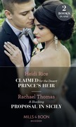 Claimed For The Desert Prince's Heir / A Shocking Proposal In Sicily: Claimed for the Desert Prince's Heir / A Shocking Proposal in Sicily (Mills & Boon Modern)
