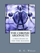 The Chronic Argonauts: A Precursor to The Time Machine