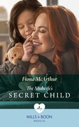 The Midwife's Secret Child (Mills & Boon Medical) (The Midwives of Lighthouse Bay, Book 3)