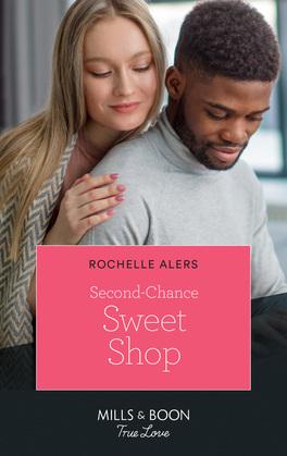 Second-Chance Sweet Shop (Mills & Boon True Love) (Wickham Falls Weddings, Book 8)