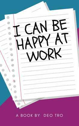 FUCK, I CAN BE HAPPY AT WORK