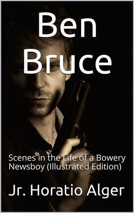Ben Bruce / Scenes in the Life of a Bowery Newsboy