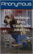 Wehman Bros.' Vaudeville Jokes No. 1.