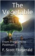 The Vegetable, or From President to Postman