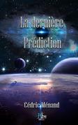 La dernière prédiction