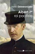 Albert Ier - Le Roi Pacifiste