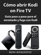 Cómo Abrir Kodi On Fire Tv
