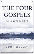 The Four Gospels - John Wesley Explanatory Note
