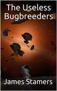 The Useless Bugbreeders