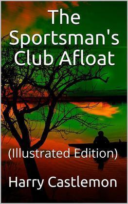 The Sportman's Club Afloat