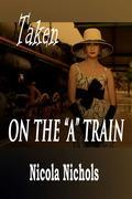 """Taken on the """"A"""" Train"""