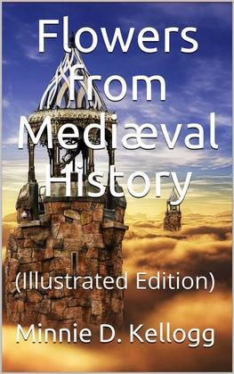 Flowers from Mediæval History