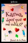 Karma, ¿por qué me odias?