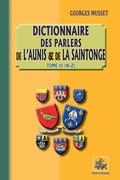Dictionnaires des parlers de l'Aunis et de la Saintonge (Tome 3 : N-Z)