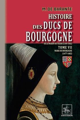 Histoire des Ducs de Bourgogne de la maison de Valois (Tome 7 : Marie de Bourgogne 1477-1482)