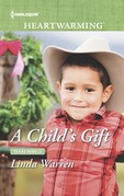 A Child's Gift (Mills & Boon Heartwarming) (Texas Rebels, Book 8)