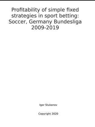 Profitability of simple fixed strategies in sport betting:   Soccer, Germany Bundesliga, 2009-2019