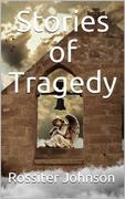 Stories of Tragedy