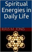 Spiritual Energies In Daily Life