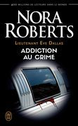 Lieutenant Eve Dallas (Tome 31) - Addiction au crime