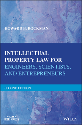 Intellectual Property Law for Engineers, Scientists, and Entrepreneurs