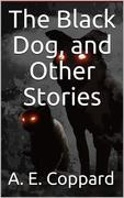 The Black Dog / And Other Stories