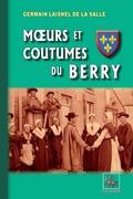 Mœurs et Coutumes du Berry