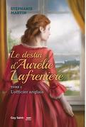 Le destin d'Aurélie Lafrenière, tome 1
