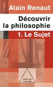 Découvrir la philosophie 1 : Le Sujet