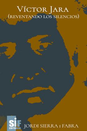 Víctor Jara (reventando los silencios)