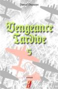 Vengeance tardive part 5