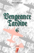 Vengeance tardive (part 6)