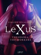 LeXuS: Theodora, The Workers - erotic dystopia