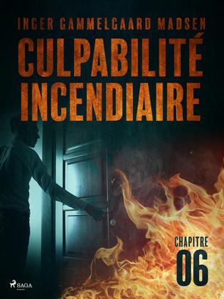 Culpabilité incendiaire - Chapitre 6