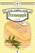 Le cento migliori ricette di formaggio