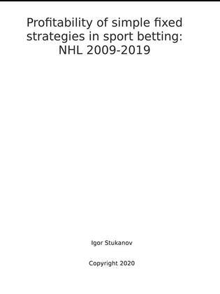 Profitability of simple fixed strategies in sport betting:   NHL, 2009-2019