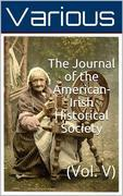 The Journal of the American-Irish Historical Society (Vol. V)