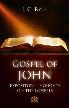 The Gospel of John - Expository Throughts on the Gospels