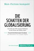 Die Schatten der Globalisierung. Zusammenfassung & Analyse des Bestsellers von Joseph Stiglitz