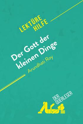 Der Gott der kleinen Dinge von Arundhati Roy (Lektürehilfe)